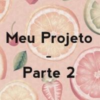 Meu projeto: segunda parte